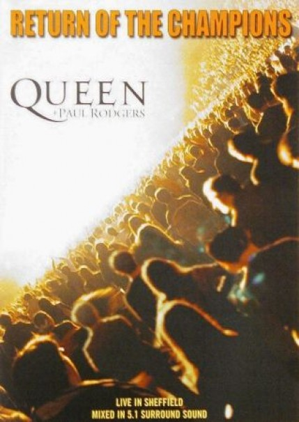 Queen + Paul Rodgers - Return of the Champions